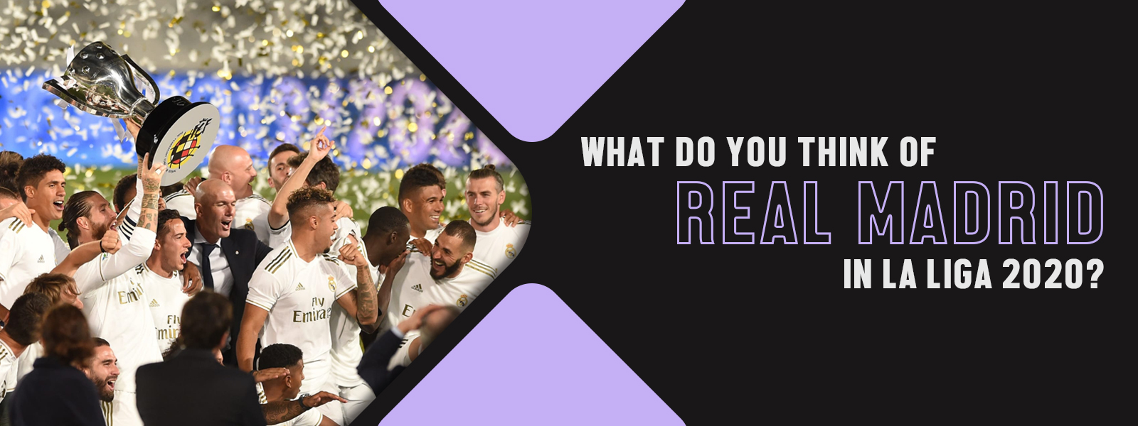What Do You Think Of Real Madrid In La Liga 2020?