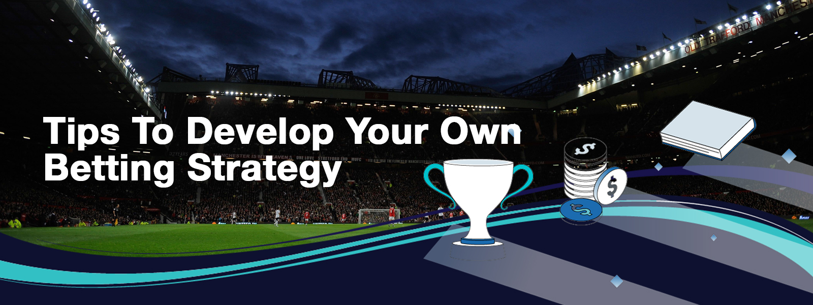 Tips To Develop Your Own Betting Strategy