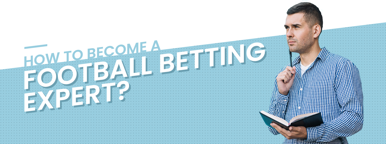 How To Become A Football Betting Expert?