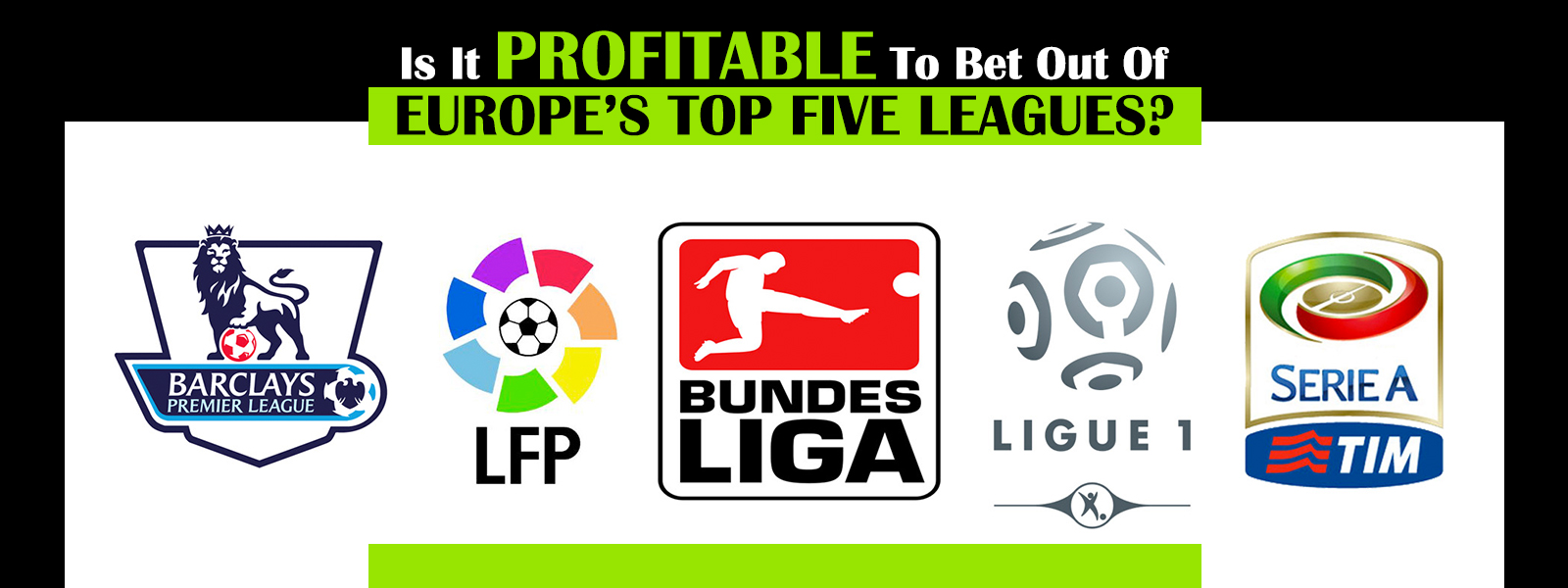 Is It Profitable To Bet Out Of Europe's Top Five leagues?